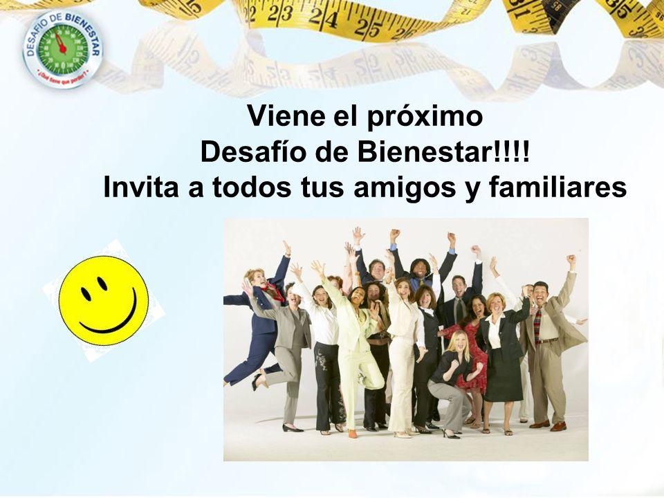 Viene el próximo Desafío de Bienestar!!!! Invita a todos tus amigos y familiares