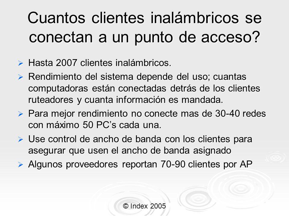 © Index 2005 Cuantos clientes inalámbricos se conectan a un punto de acceso? Hasta 2007 clientes inalámbricos. Hasta 2007 clientes inalámbricos. Rendi