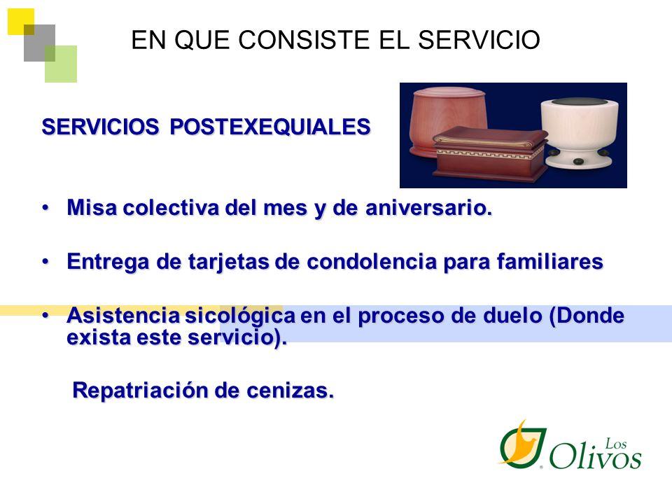 EN QUE CONSISTE EL SERVICIO SERVICIOS POSTEXEQUIALES Misa colectiva del mes y de aniversario.Misa colectiva del mes y de aniversario. Entrega de tarje