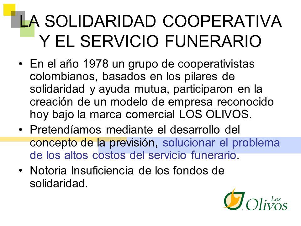 LA SOLIDARIDAD COOPERATIVA Y EL SERVICIO FUNERARIO En el año 1978 un grupo de cooperativistas colombianos, basados en los pilares de solidaridad y ayu
