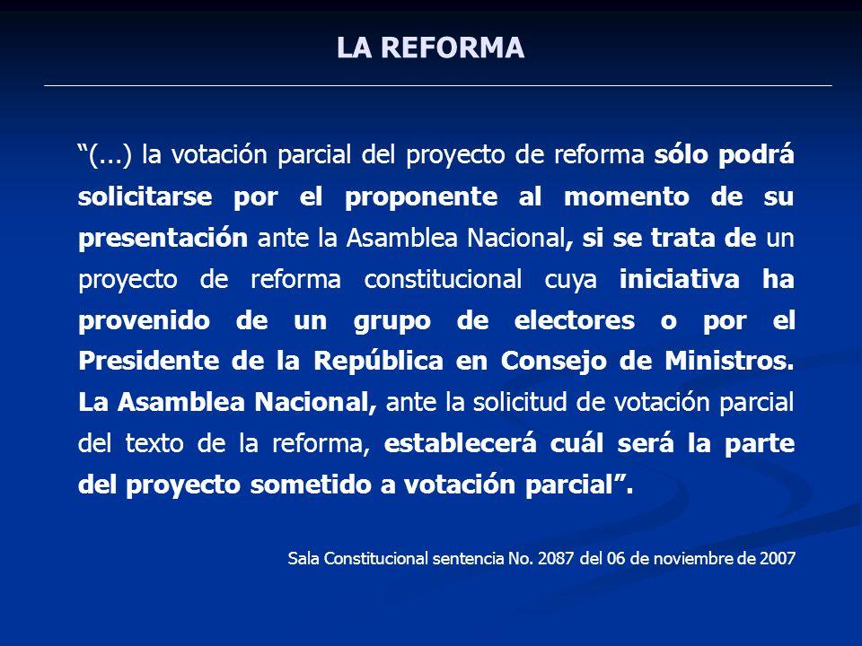 LA REFORMA (...) la votación parcial del proyecto de reforma sólo podrá solicitarse por el proponente al momento de su presentación ante la Asamblea N
