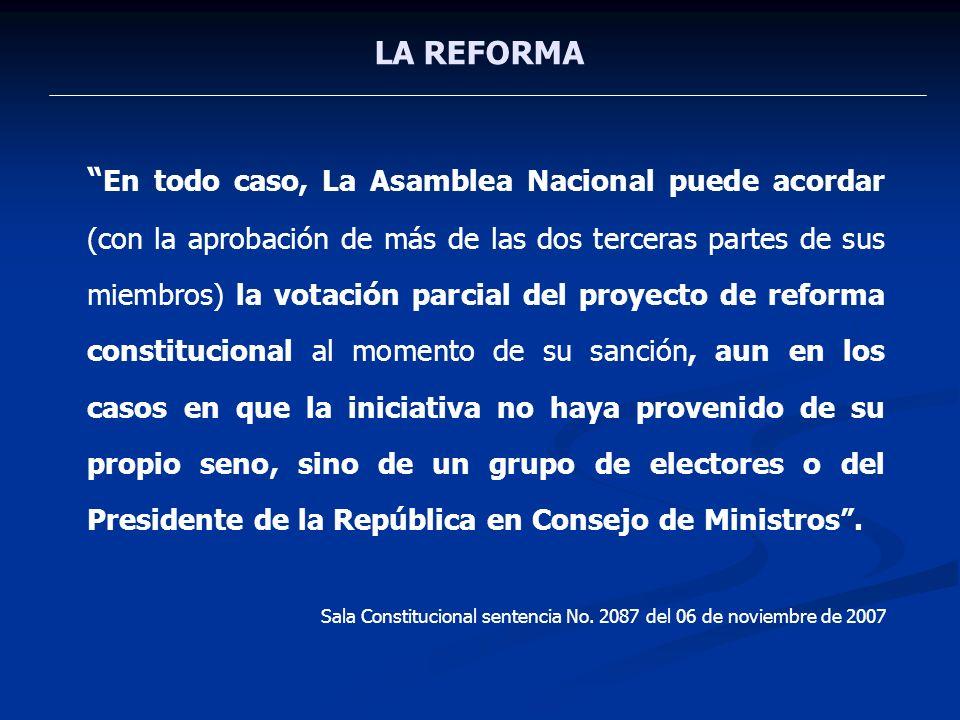 LA REFORMA En todo caso, La Asamblea Nacional puede acordar (con la aprobación de más de las dos terceras partes de sus miembros) la votación parcial