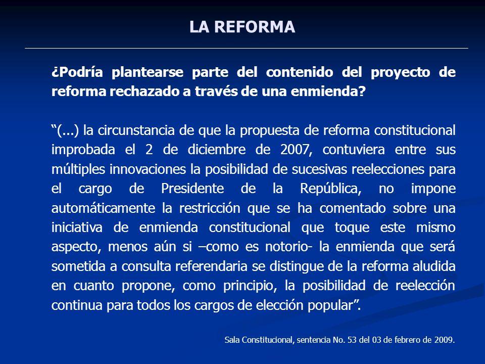 LA REFORMA ¿Podría plantearse parte del contenido del proyecto de reforma rechazado a través de una enmienda? (...) la circunstancia de que la propues