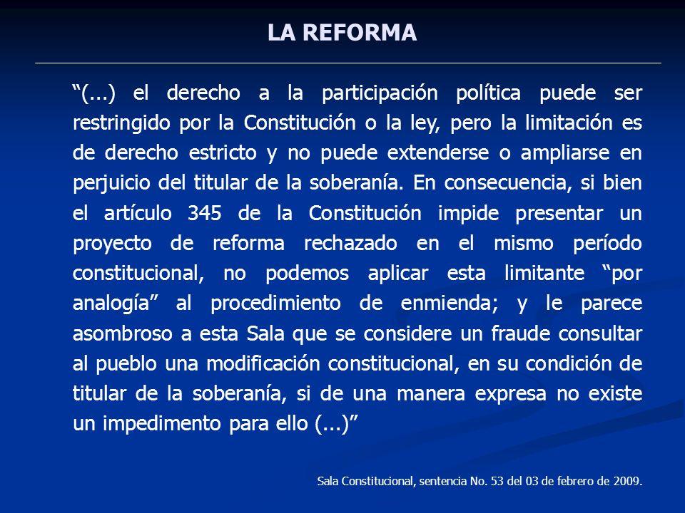 LA REFORMA (...) el derecho a la participación política puede ser restringido por la Constitución o la ley, pero la limitación es de derecho estricto