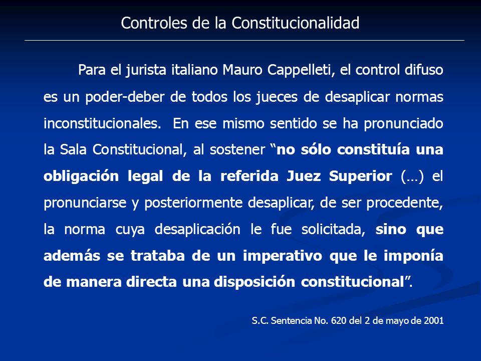 Controles de la Constitucionalidad Para el jurista italiano Mauro Cappelleti, el control difuso es un poder-deber de todos los jueces de desaplicar no