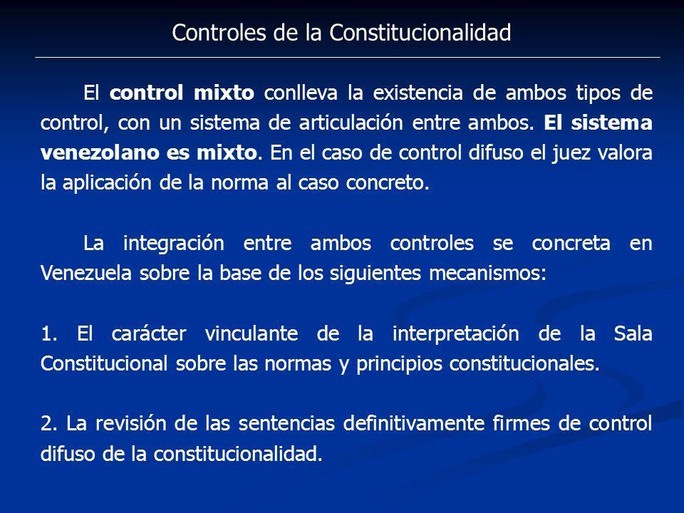 Controles de la Constitucionalidad El control mixto conlleva la existencia de ambos tipos de control, con un sistema de articulación entre ambos. El s