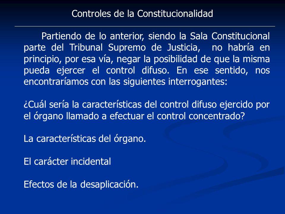 Controles de la Constitucionalidad Partiendo de lo anterior, siendo la Sala Constitucional parte del Tribunal Supremo de Justicia, no habría en princi