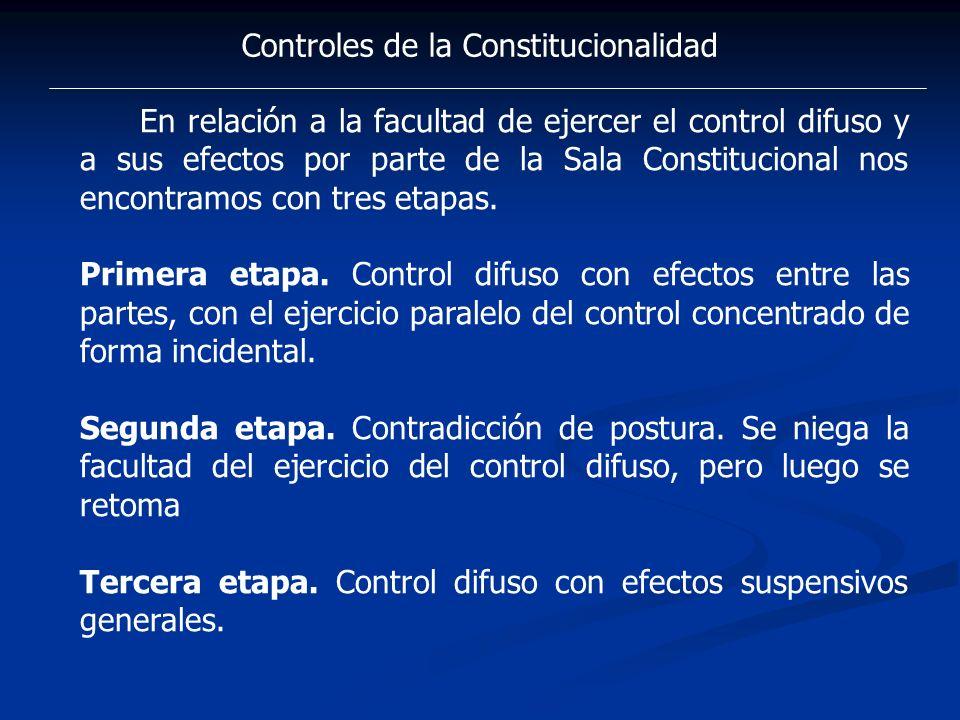 Controles de la Constitucionalidad En relación a la facultad de ejercer el control difuso y a sus efectos por parte de la Sala Constitucional nos enco