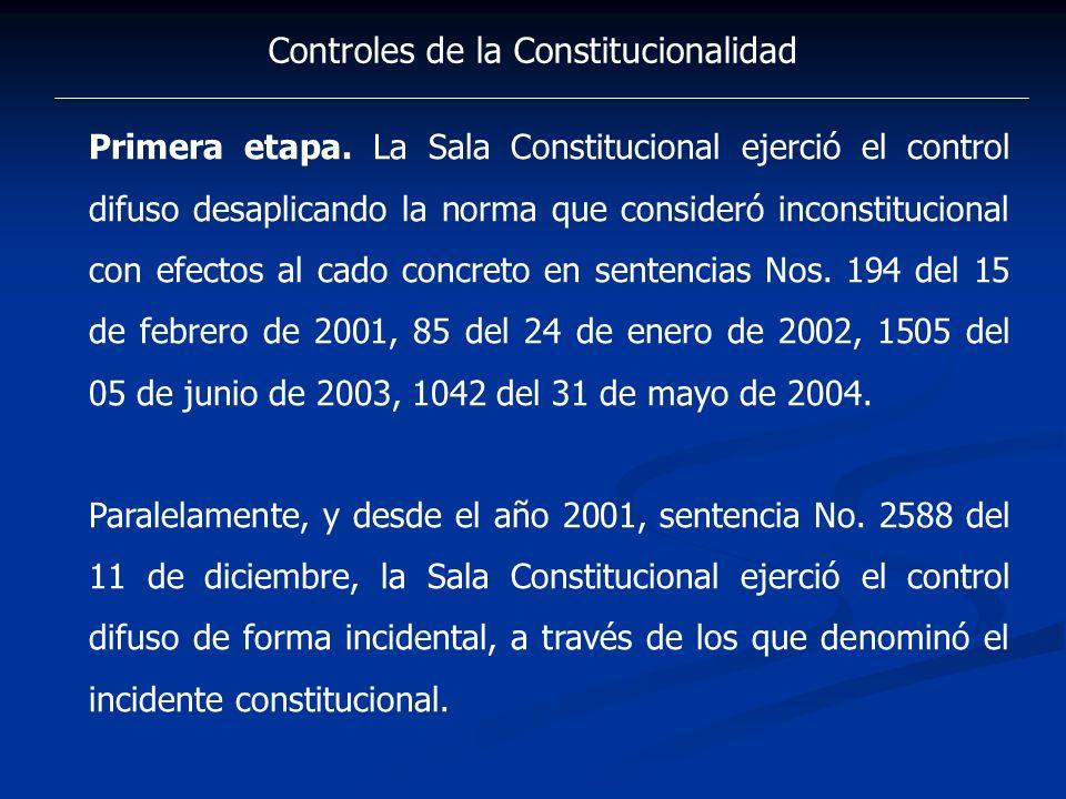 Controles de la Constitucionalidad Primera etapa. La Sala Constitucional ejerció el control difuso desaplicando la norma que consideró inconstituciona