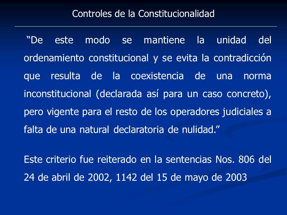 Controles de la Constitucionalidad De este modo se mantiene la unidad del ordenamiento constitucional y se evita la contradicción que resulta de la co
