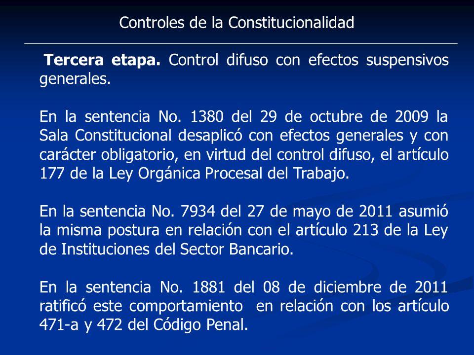 Controles de la Constitucionalidad Tercera etapa. Control difuso con efectos suspensivos generales. En la sentencia No. 1380 del 29 de octubre de 2009