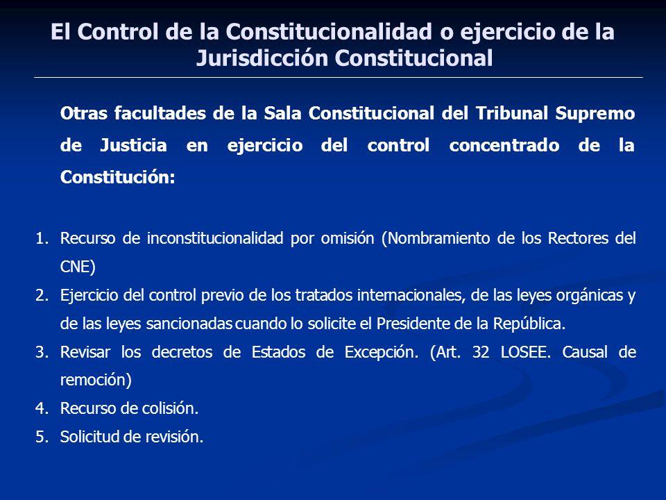 El Control de la Constitucionalidad o ejercicio de la Jurisdicción Constitucional Otras facultades de la Sala Constitucional del Tribunal Supremo de J