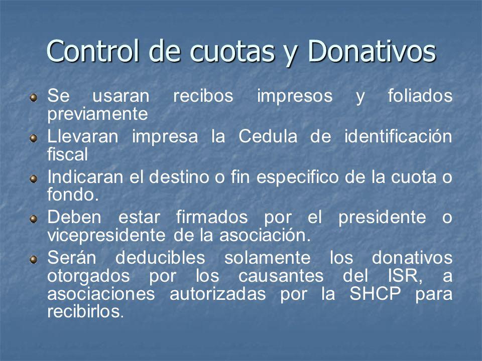 Control de cuotas y Donativos Se usaran recibos impresos y foliados previamente Llevaran impresa la Cedula de identificación fiscal Indicaran el desti