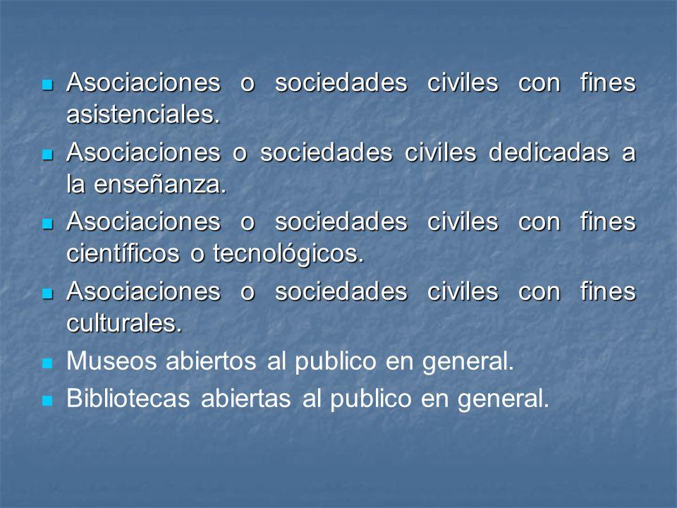 Asociaciones o sociedades civiles con fines asistenciales. Asociaciones o sociedades civiles con fines asistenciales. Asociaciones o sociedades civile