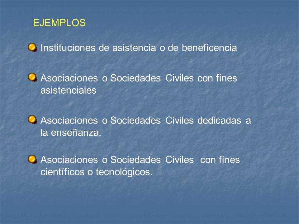 Instituciones de asistencia o de beneficencia Asociaciones o Sociedades Civiles con fines asistenciales Asociaciones o Sociedades Civiles dedicadas a
