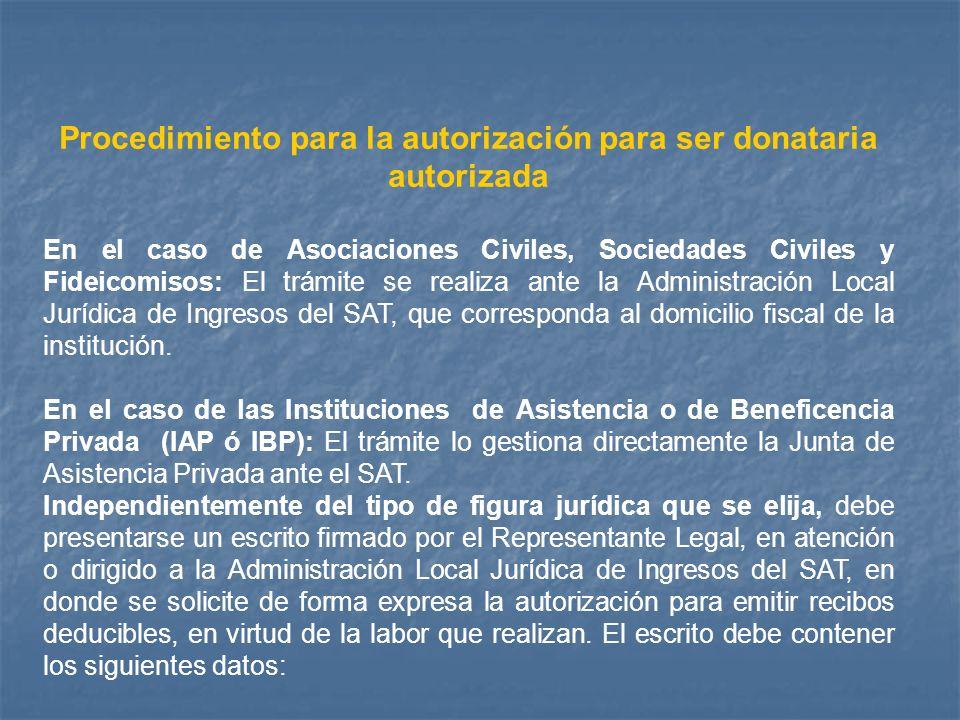 Procedimiento para la autorización para ser donataria autorizada En el caso de Asociaciones Civiles, Sociedades Civiles y Fideicomisos: El trámite se