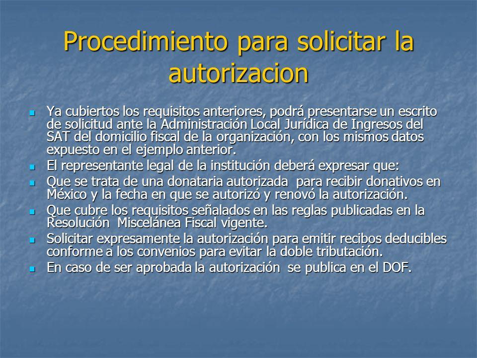 Procedimiento para solicitar la autorizacion Ya cubiertos los requisitos anteriores, podrá presentarse un escrito de solicitud ante la Administración