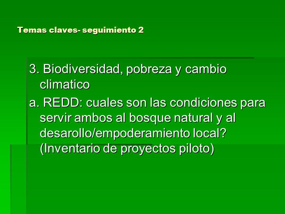 Temas claves- seguimiento 2 3. Biodiversidad, pobreza y cambio climatico a.