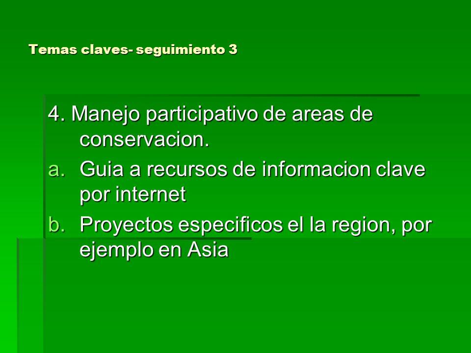 Temas claves- seguimiento 3 4. Manejo participativo de areas de conservacion.