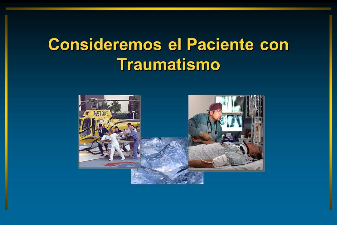 Consideremos el Paciente con Traumatismo