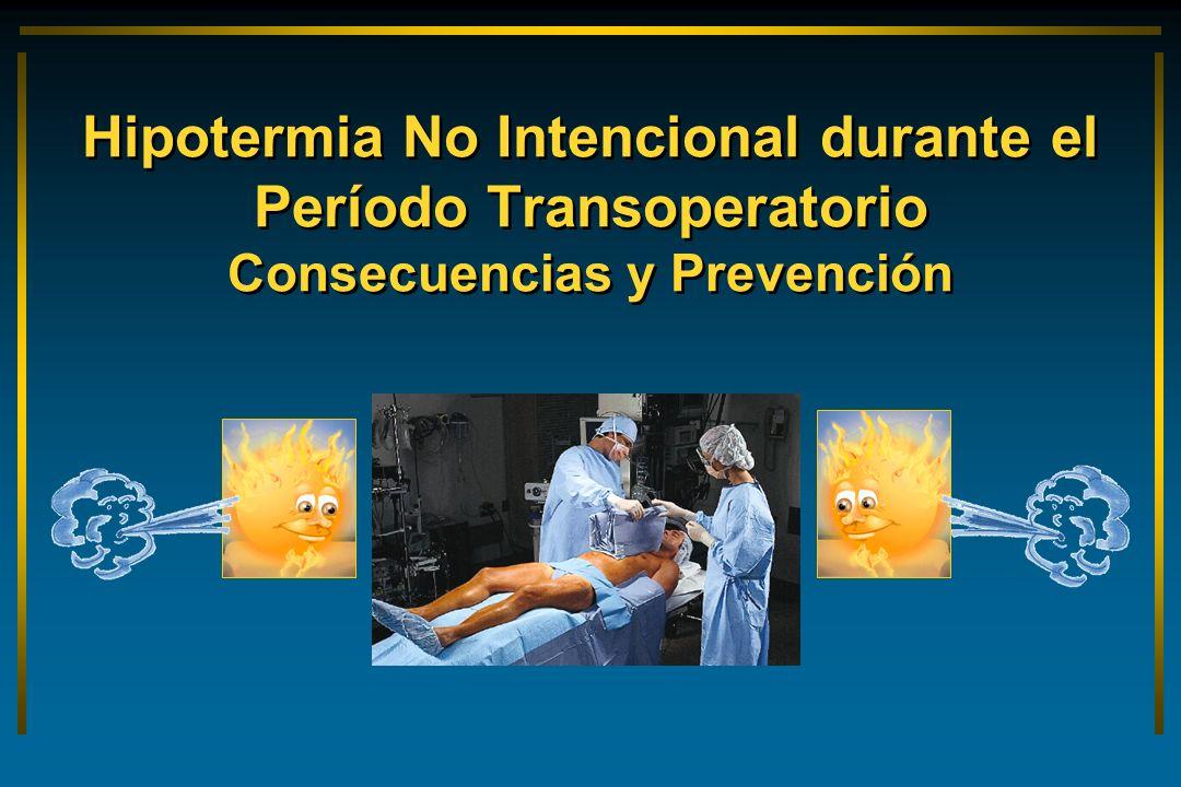 Hipotermia No Intencional durante el Período Transoperatorio Consecuencias y Prevención