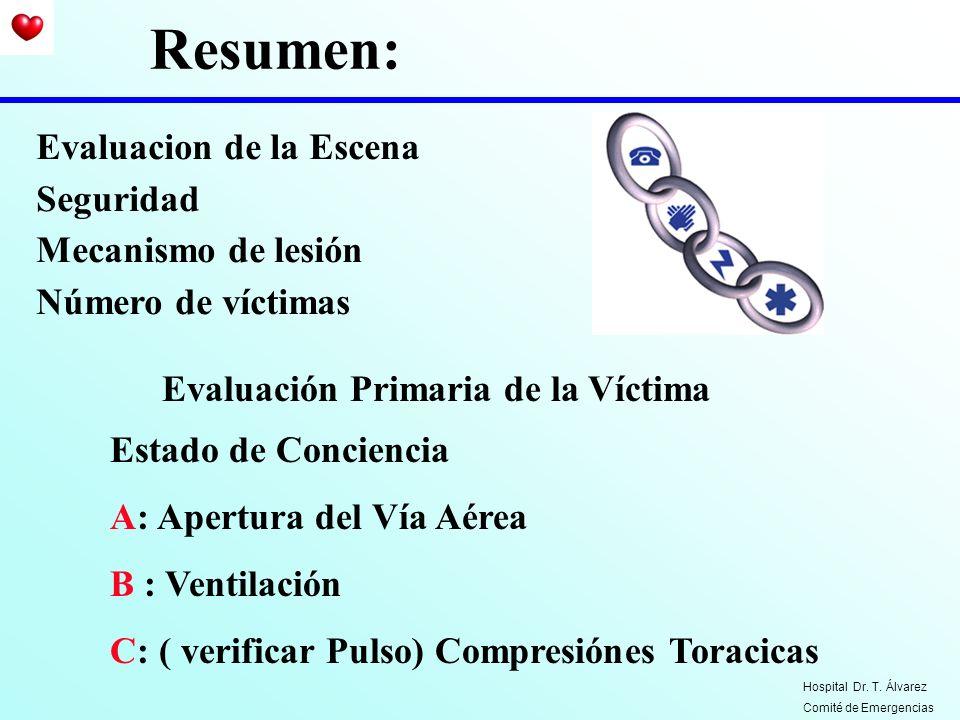 Evaluacion de la Escena Seguridad Mecanismo de lesión Número de víctimas Estado de Conciencia A: Apertura del Vía Aérea B : Ventilación C: ( verificar