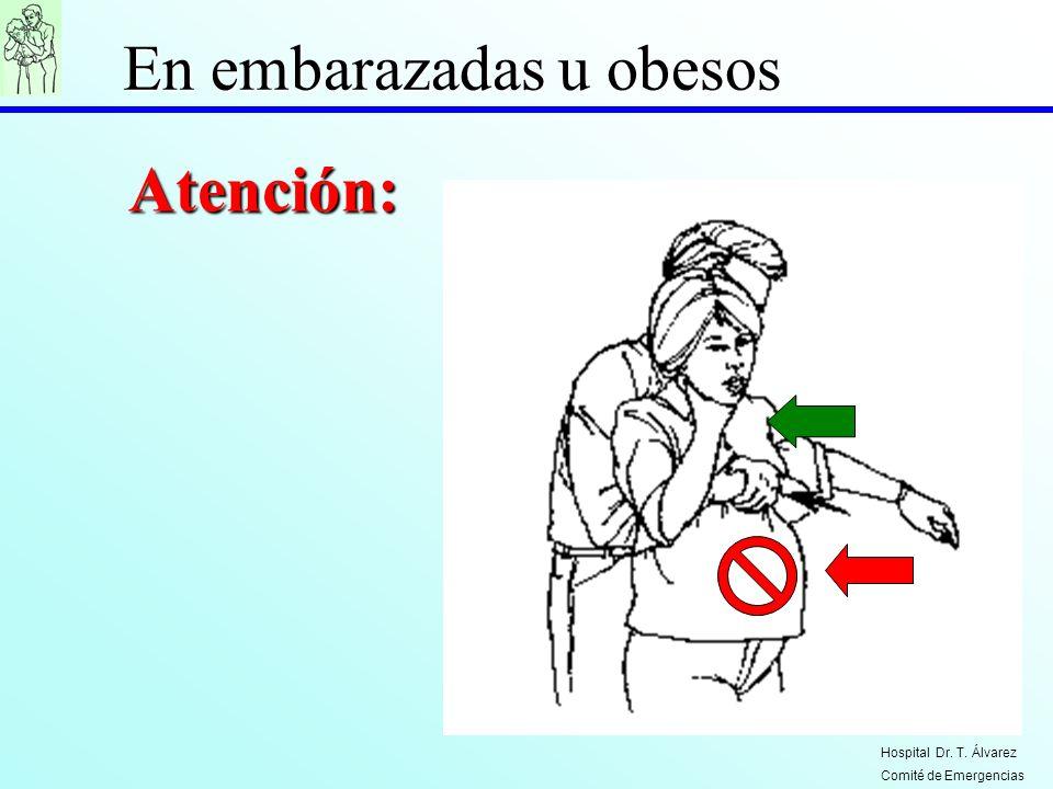 Atención: En embarazadas u obesos Hospital Dr. T. Álvarez Comité de Emergencias