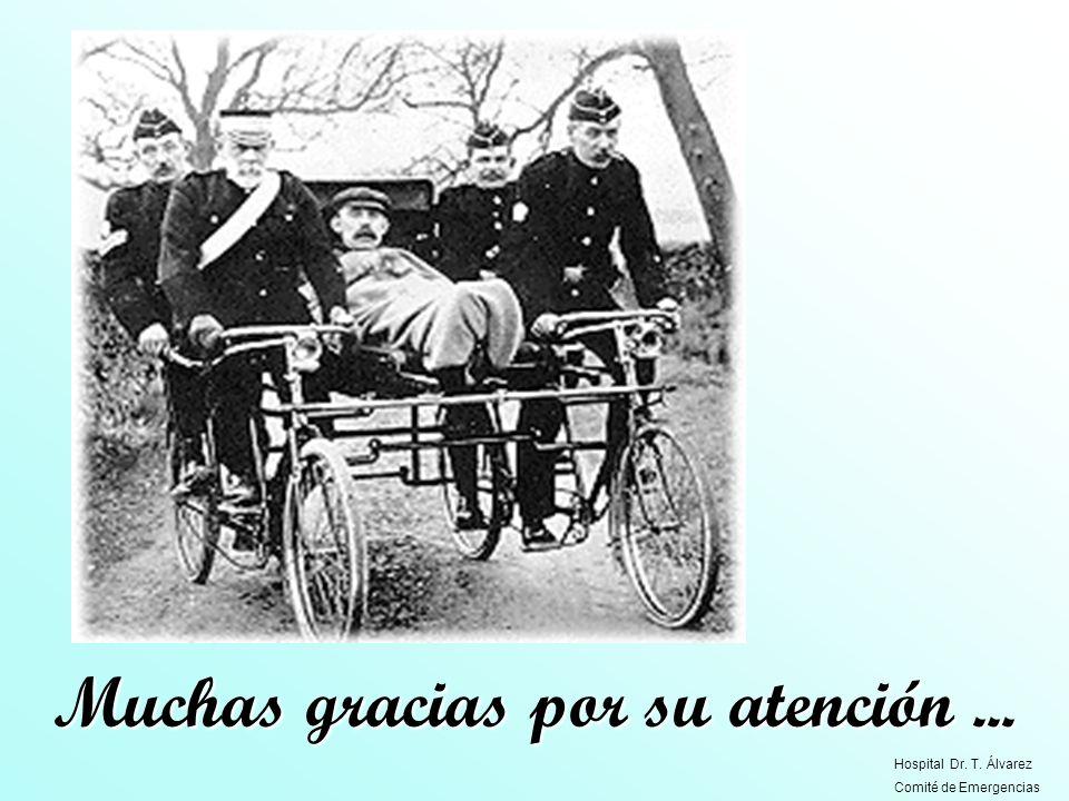 Muchas gracias por su atención... Hospital Dr. T. Álvarez Comité de Emergencias