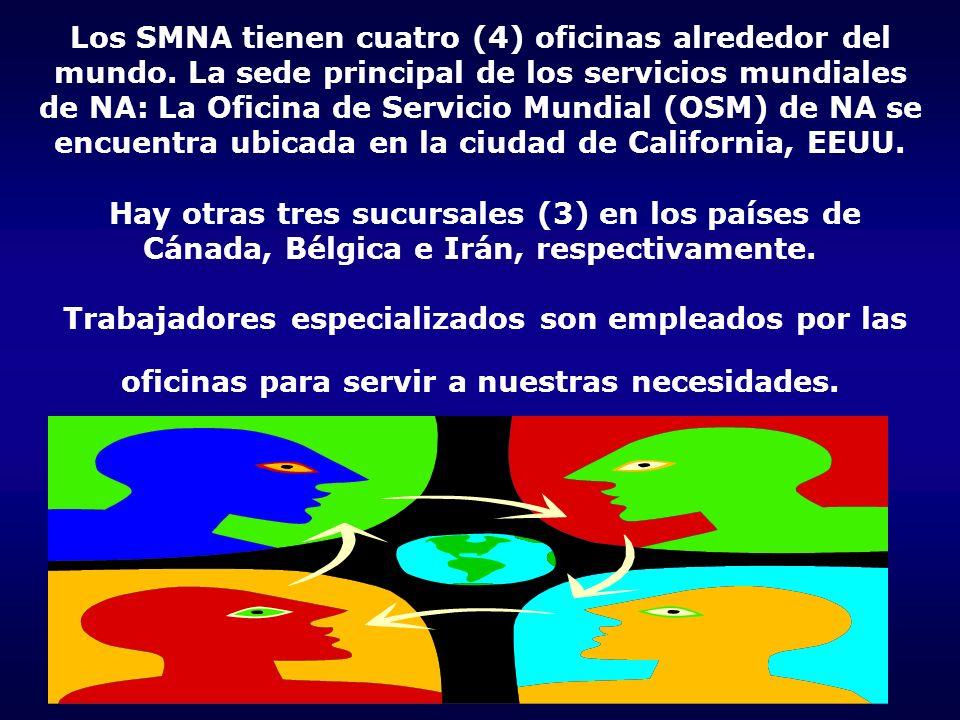 Los SMNA tienen cuatro (4) oficinas alrededor del mundo. La sede principal de los servicios mundiales de NA: La Oficina de Servicio Mundial (OSM) de N