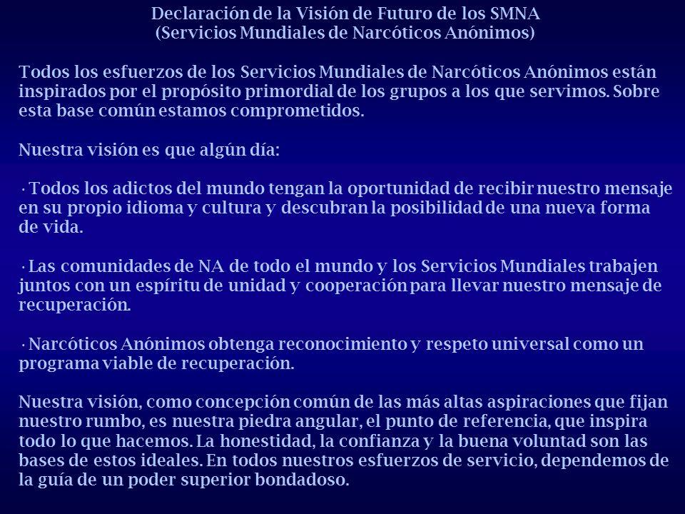 Declaración de la Visión de Futuro de los SMNA (Servicios Mundiales de Narcóticos Anónimos) Todos los esfuerzos de los Servicios Mundiales de Narcótic