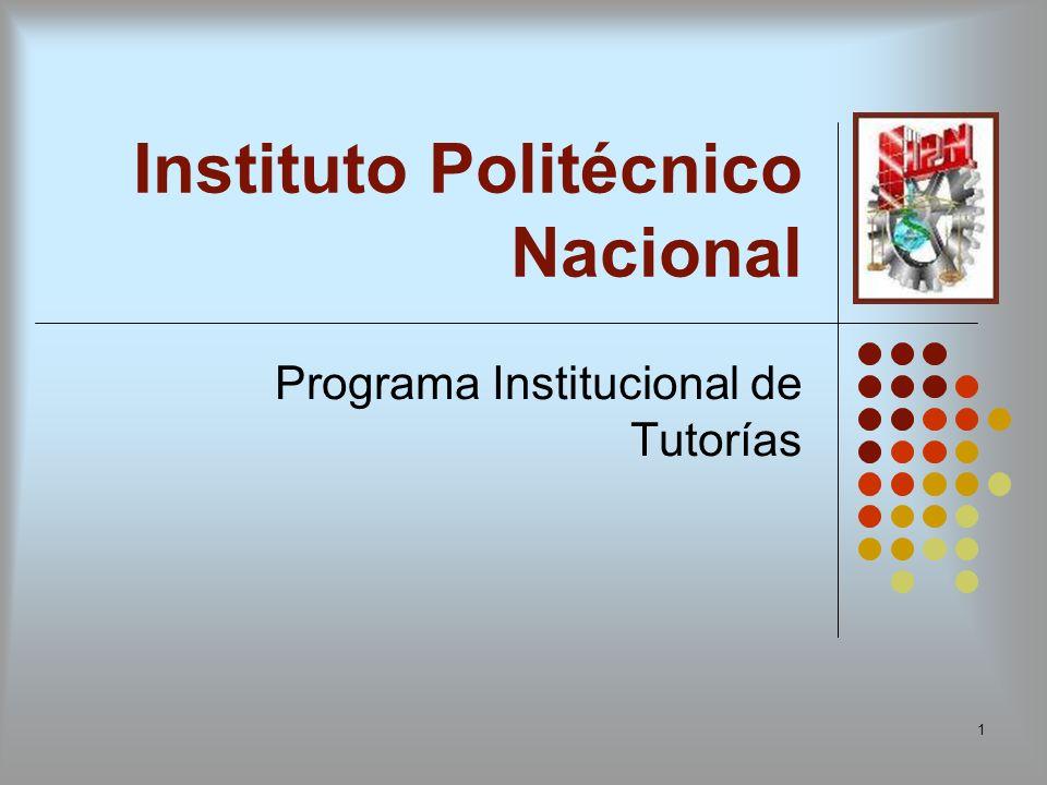 1 Instituto Politécnico Nacional Programa Institucional de Tutorías