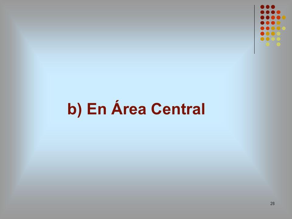 28 b) En Área Central