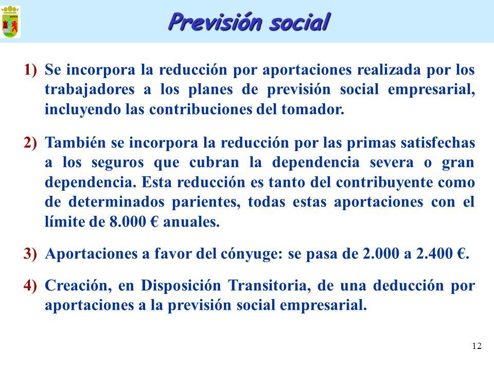 12 1)Se incorpora la reducción por aportaciones realizada por los trabajadores a los planes de previsión social empresarial, incluyendo las contribuci