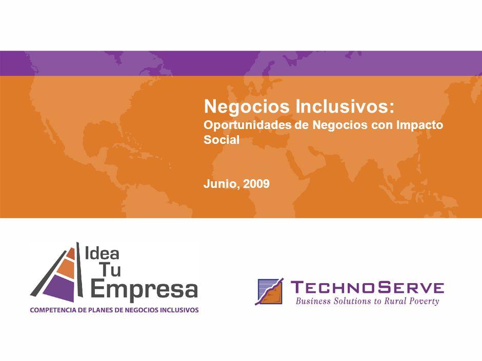 Negocios Inclusivos: Oportunidades de Negocios con Impacto Social Junio, 2009