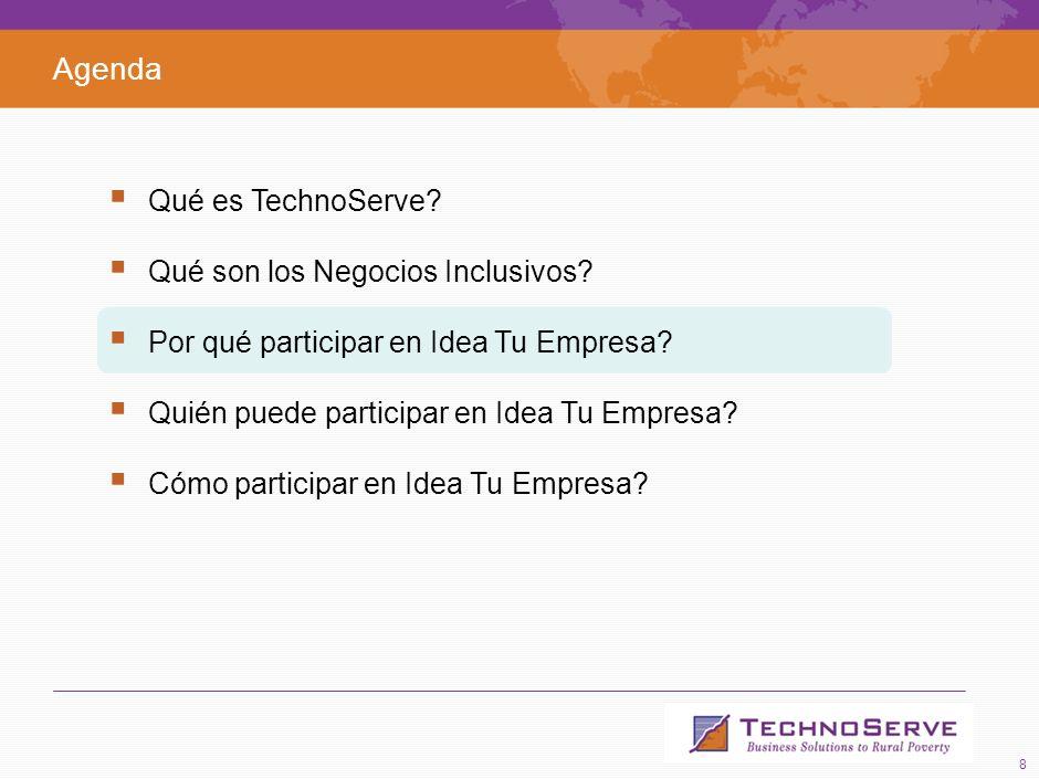 8 Agenda Qué es TechnoServe.Qué son los Negocios Inclusivos.