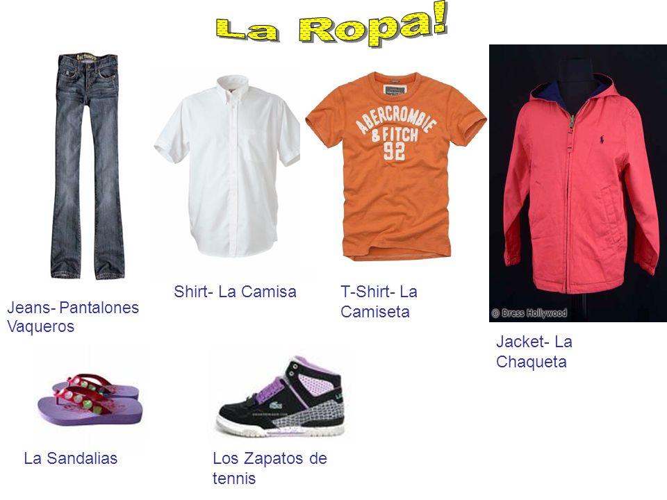 Jeans- Pantalones Vaqueros Shirt- La CamisaT-Shirt- La Camiseta Jacket- La Chaqueta La SandaliasLos Zapatos de tennis