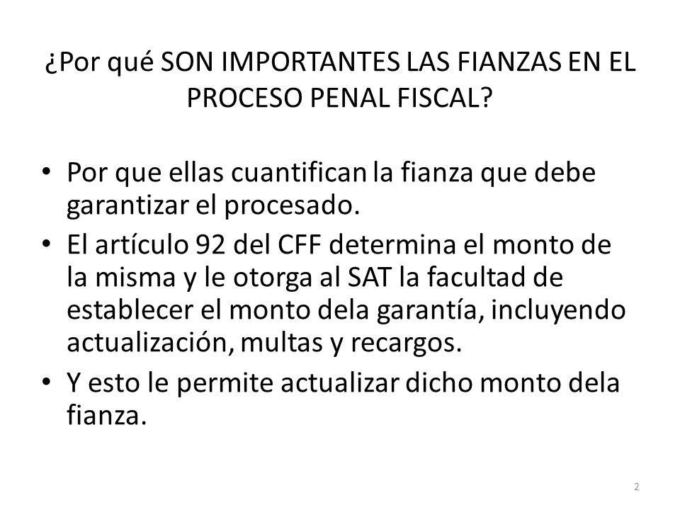 ¿Por qué SON IMPORTANTES LAS FIANZAS EN EL PROCESO PENAL FISCAL? Por que ellas cuantifican la fianza que debe garantizar el procesado. El artículo 92