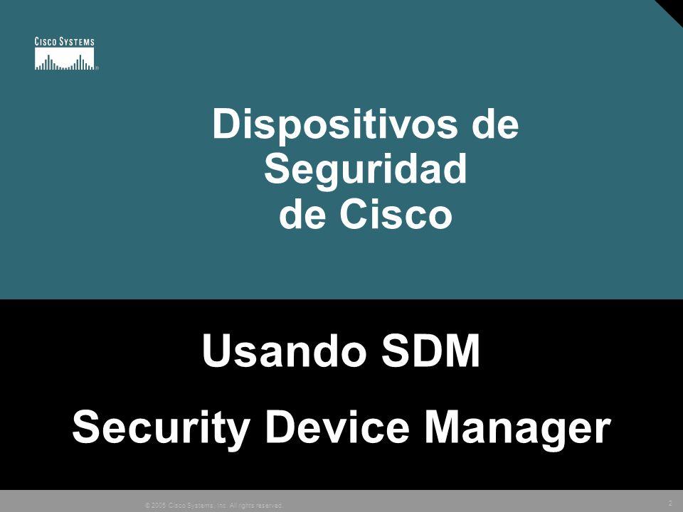 33 © 2005 Cisco Systems, Inc. All rights reserved. Tabla de Ruteo y chequeo de protocolos