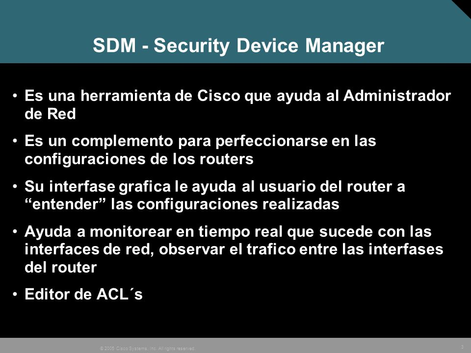 24 © 2005 Cisco Systems, Inc. All rights reserved. Ingresando…..