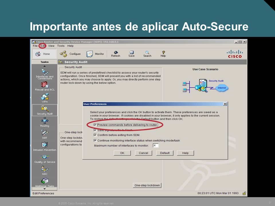31 © 2005 Cisco Systems, Inc. All rights reserved. Importante antes de aplicar Auto-Secure