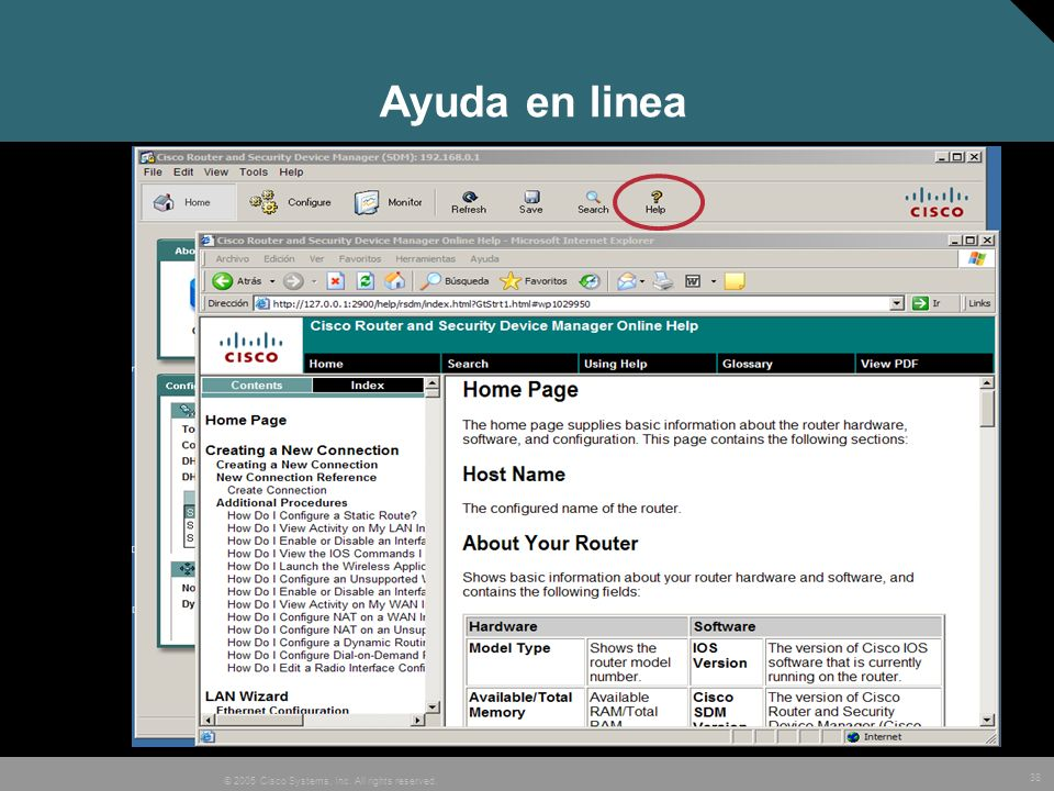 38 © 2005 Cisco Systems, Inc. All rights reserved. Ayuda en linea