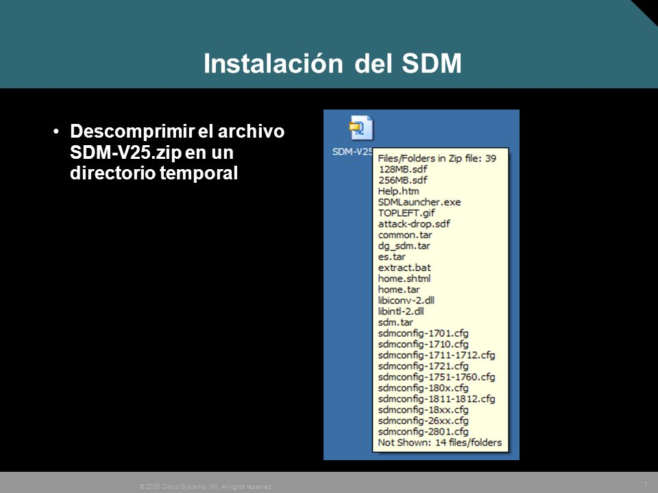 7 © 2005 Cisco Systems, Inc. All rights reserved. Instalación del SDM Descomprimir el archivo SDM-V25.zip en un directorio temporal