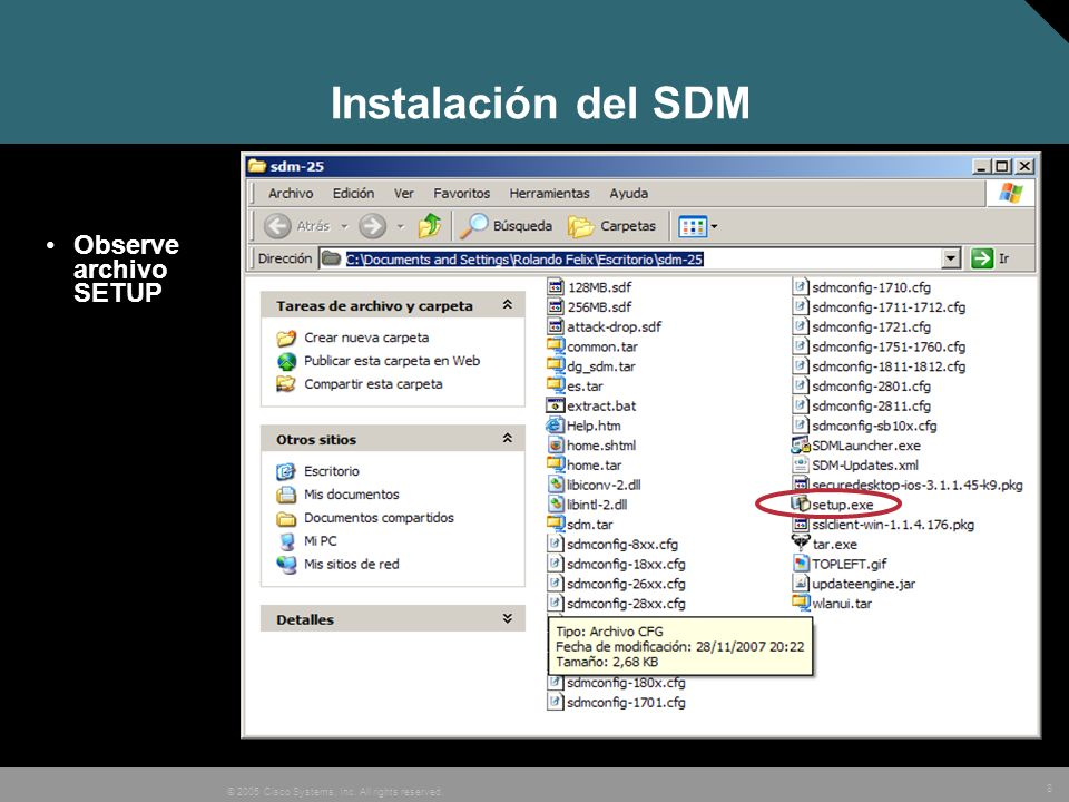 8 © 2005 Cisco Systems, Inc. All rights reserved. Instalación del SDM Observe archivo SETUP