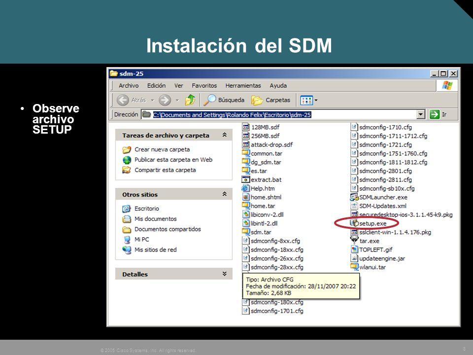 9 © 2005 Cisco Systems, Inc. All rights reserved. Wizard de Instalación inicial