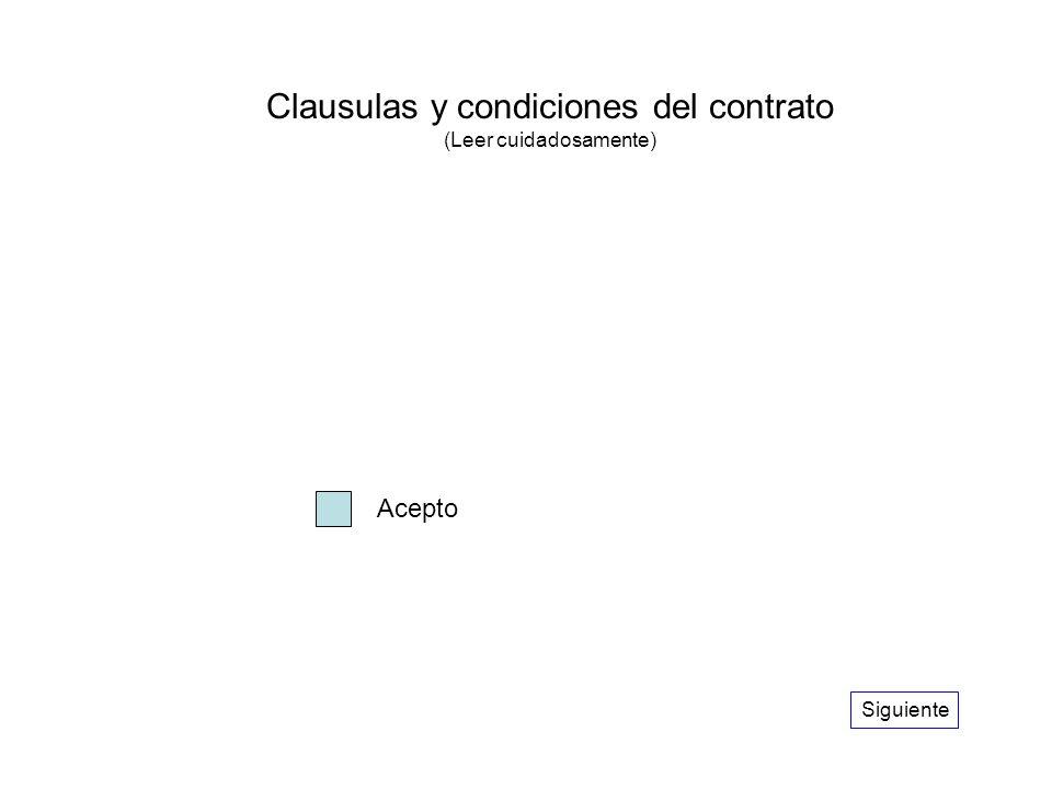 Siguiente Clausulas y condiciones del contrato (Leer cuidadosamente) Acepto