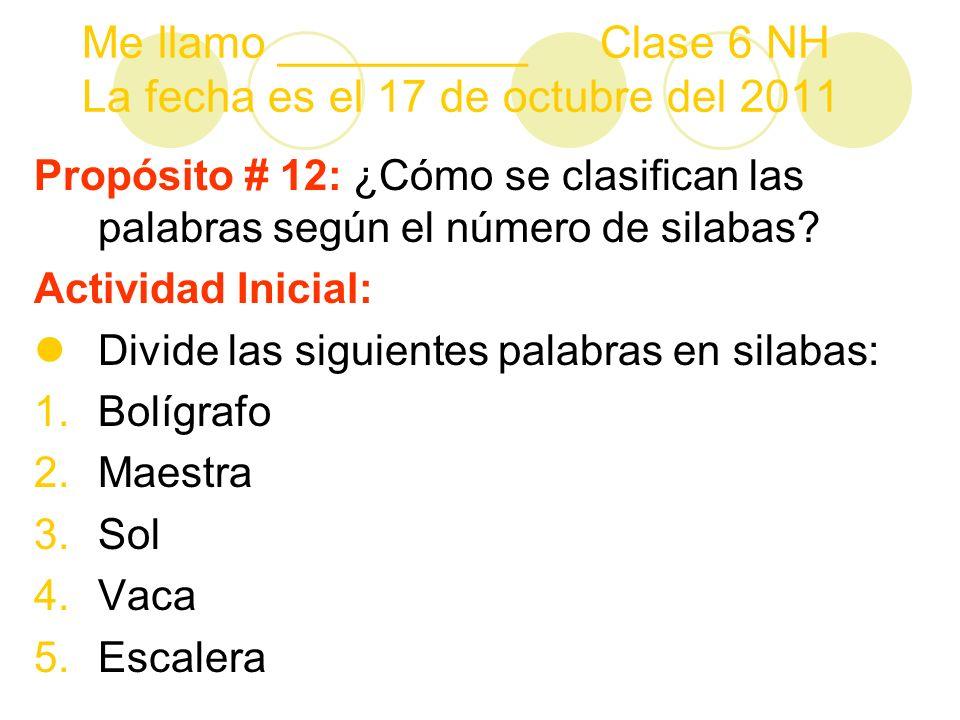 La clasificación según el número de silabas Las palabras según el número de silabas se clasifican en: 1.Monosílabas 2.Bisílabas 3.Trisílabas 4.Polisílabas