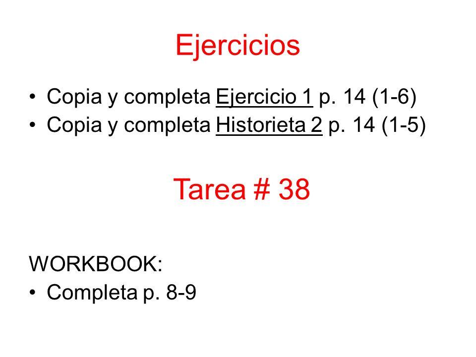 Ejercicios Copia y completa Ejercicio 1 p. 14 (1-6) Copia y completa Historieta 2 p.