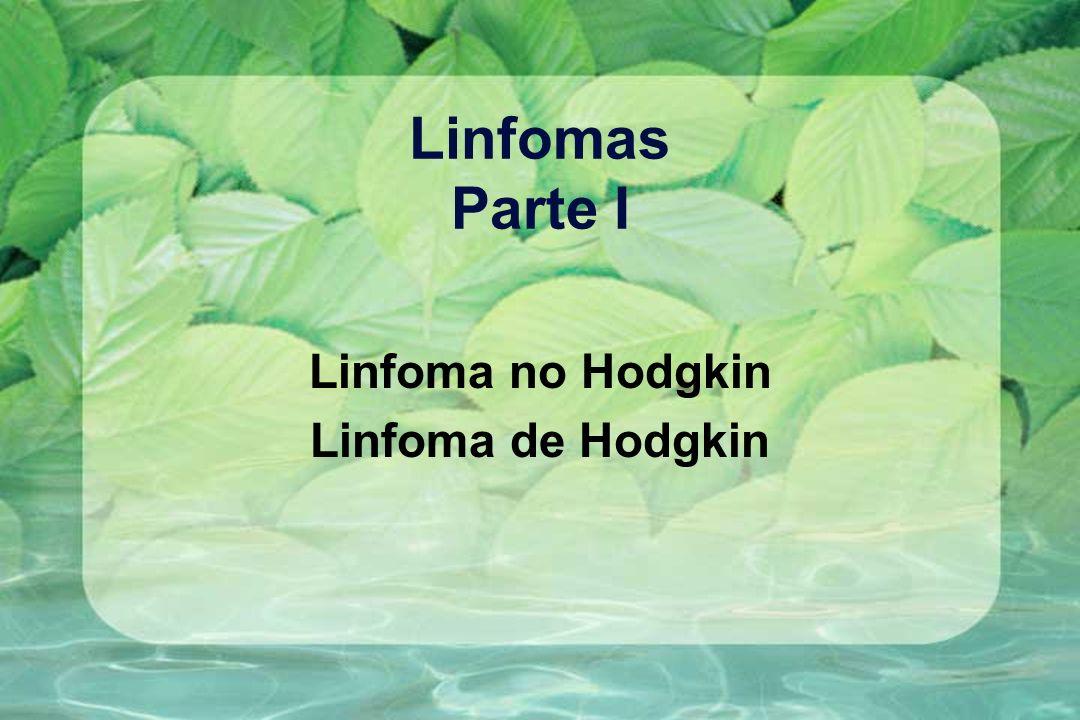 Linfomas Parte I Linfoma no Hodgkin Linfoma de Hodgkin