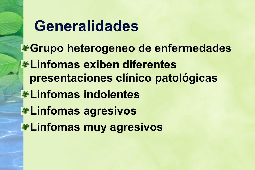 Generalidades Grupo heterogeneo de enfermedades Linfomas exiben diferentes presentaciones clínico patológicas Linfomas indolentes Linfomas agresivos L