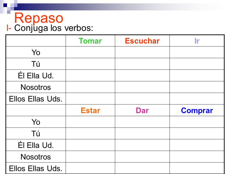 Repaso: II- Copia y completa las oraciones con la forma correcta del verbo: 1.
